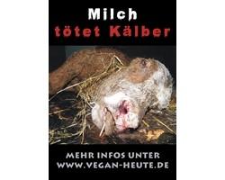 """Aufkleber """"Milch tötet Kälber"""""""
