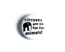 "Button ""Circuses are no fun for animals"""